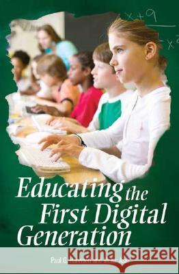 Educating the First Digital Generation Paul G. Harwood Victor Asal 9780275989590