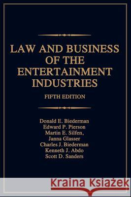 Law and Business of the Entertainment Industries Donald E. Biederman Edward P. Pierson Martin E. Silfen 9780275992057