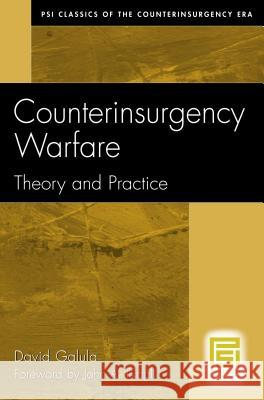 Counterinsurgency Warfare: Theory and Practice David Galula John A. Nagl 9780275992699 Praeger Publishers