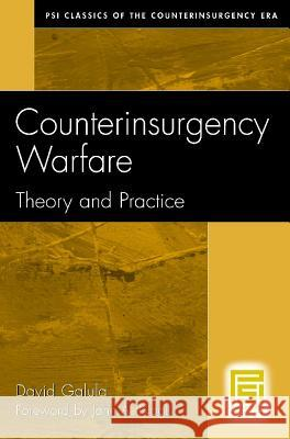 Counterinsurgency Warfare: Theory and Practice David Galula John A. Nagl 9780275993030 Praeger Publishers