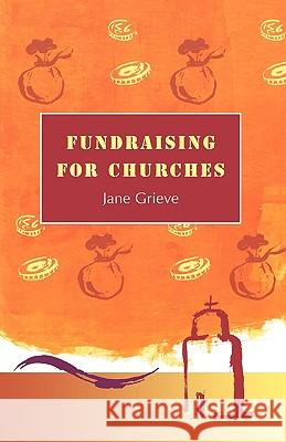Fundraising for Churches Jane Grieve 9780281050581