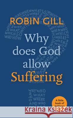 Why Does God Allow Suffering? Robin Gill 9780281075409