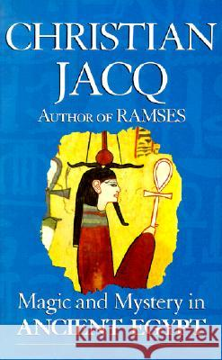 Magic and Mystery in Ancient Egypt Christian Jacq 9780285634626