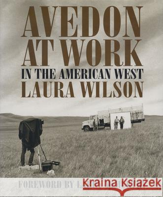 Avedon at Work: In the American West Laura Wilson Larry McMurtry 9780292701939