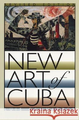 New Art of Cuba : Revised Edition Luis Camnitzer 9780292705173