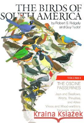 The Birds of South America : Volume 1:  The Oscine Passerines Robert S. Ridgely Guy Tudor William L. Brown 9780292707566