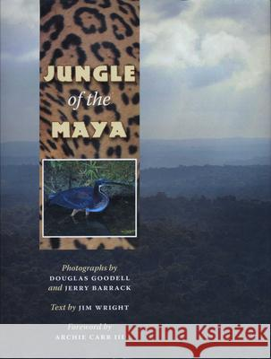 Jungle of the Maya Douglas Goodell Jerry Barrack Archie Carr 9780292714120