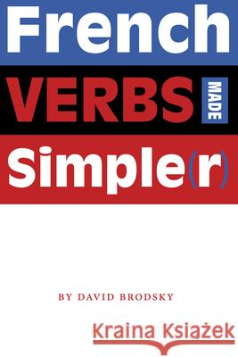 French Verbs Made Simple(r) David Brodsky 9780292714724