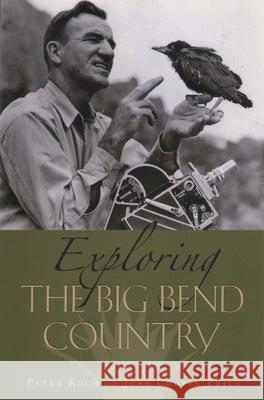 Exploring the Big Bend Country Peter Koch June Cooper Price 9780292716551