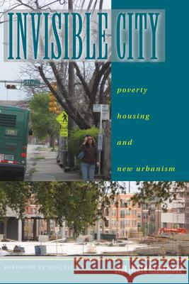 Invisible City: Poverty, Housing, and New Urbanism John I. Gilderbloom 9780292717107