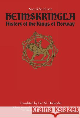 Heimskringla: History of the Kings of Norway Snorri Sturluson Lee M. Hollander 9780292730618