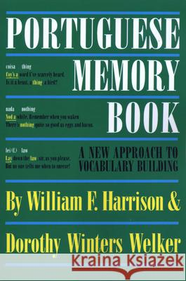 Portuguese Memory Book: A New Approach to Vocabulary Building William F. Harrison Dorothy Winters Welker 9780292731066