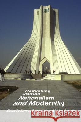 Rethinking Iranian Nationalism and Modernity Kamran Scot Aghaie Afshin Marashi 9780292757493