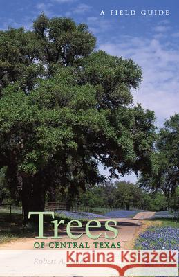 Trees of Central Texas Robert A. Vines 9780292780583