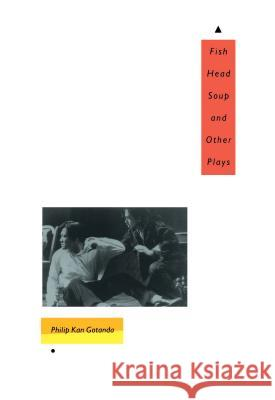 Fish Head Soup and Other Plays Philip Kan Gotanda Michael Omi 9780295974330