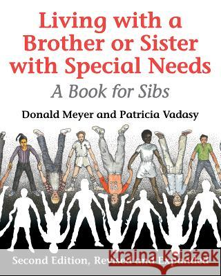 Living with a Brother or Sister with Special Needs Donald Joseph Meyer Patricia Vadasy 9780295975474