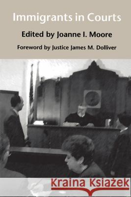 Immigrants in Courts Joanne I. Moore James M. Dolliver Margaret Fisher 9780295977805