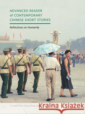 Advanced Reader of Contemporary Chinese Short Stories: Reflections on Humanity Ying Wang 9780295983653