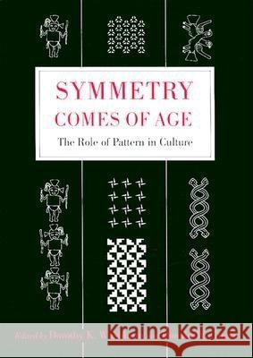 Symmetry Comes of Age : The Role of Pattern in Culture Dorothy K. Washburn Donald W. Crowe 9780295983660