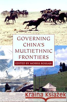 Governing China's Multiethnic Frontiers Morris Rossabi 9780295983905