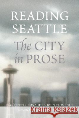 Reading Seattle: The City in Prose Peter Donahue 9780295983950