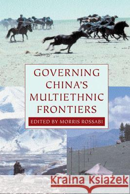 Governing China's Multiethnic Frontiers Morris Rossabi 9780295984124