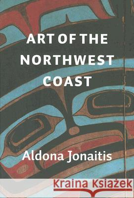 Art of the Northwest Coast Aldona Jonaitis 9780295986364