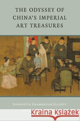 The Odyssey of China's Imperial Art Treasures Jeannette Shambaugh Elliott David L. Shambaugh 9780295986883
