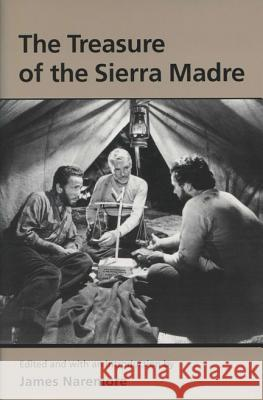 The Treasure of the Sierra Madre John Huston James Naremore Tino T. Balio 9780299076849