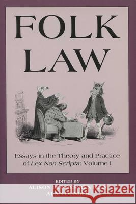 Folk Law Folk Law Folk Law: Essays in the Theory and Practice of Lex Non Scripta Essays in the Theory and Practice of Lex Non Scripta Essays in Th Alan Dundes Alison D. Renteln 9780299143442 University of Wisconsin Press