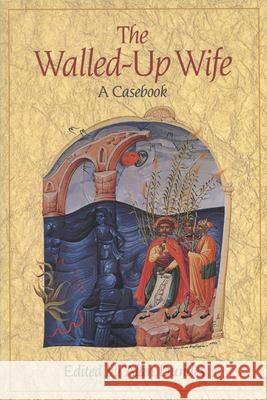 Walled-Up Wife: A Casebook Alan Dundes 9780299150747 University of Wisconsin Press