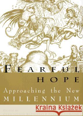 Fearful Hope: Approaching the New Millenium Fannie Lemoine Christopher Kleinhenz 9780299164348