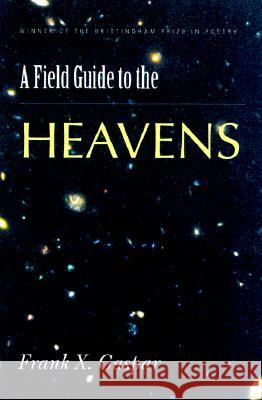 A Field Guide to the Heavens Frank X. Gasper Frank Gaspar 9780299165208