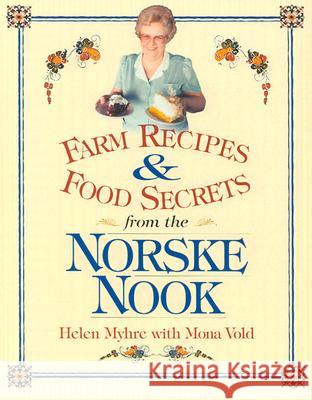 Farm Recipes and Food Secrets from Norske Nook Helen Myhre Mona Vold 9780299172343