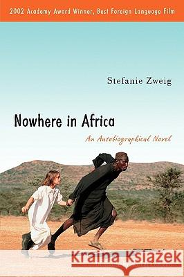 Nowhere in Africa: An Autobiographical Novel Stefanie Zweig Marlies Comjean 9780299199647