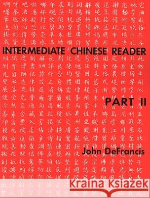Intermediate Chinese Reader : Part II John DeFrancis 9780300000665