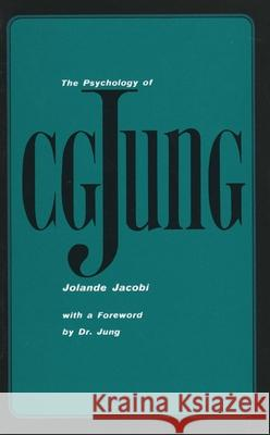 The Psychology of C. G. Jung : 1973 Edition Jolande Jacobi Ralph Manheim 9780300016741
