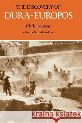 The Discovery of Dura-Europos Clark Hopkins Bernard Goldman 9780300022889