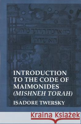 The Code of Maimonides (Mishneh Torah): Introduction Isadoree Twersky Moses Maimonides 9780300028461