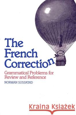The French Correction : Grammatical Problems for Review and Reference Norman Susskind 9780300031584