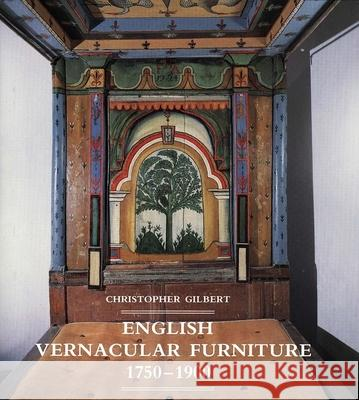 English Vernacular Furniture, 1750-1900 Christopher Gilbert 9780300047622