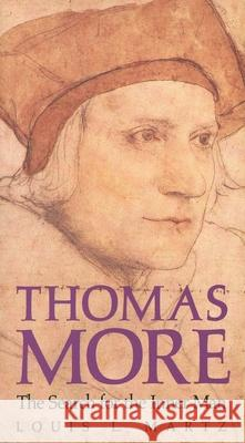 Thomas More: The Search for the Inner Man Louis L. Martz 9780300056686
