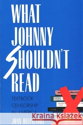 What Johnny Shouldn't Read: Textbook Censorship in America (Revised) Joan DelFattore 9780300060508