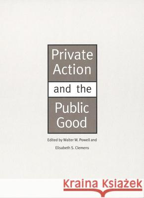 Private Action and the Public Good Walter W. Powell Elisabeth S. Clemens 9780300064490