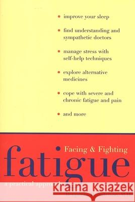 Facing and Fighting Fatigue: A Practical Approach Benjamin H. Natelson 9780300074017