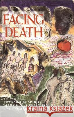 Facing Death: Where Culture, Religion, and Medicine Meet Howard M. Spiro Lee Palmer Wandel Mary G. McCrea Curnen 9780300076677