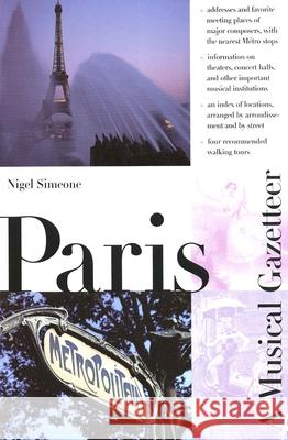 Paris--A Musical Gazetteer Nigel Simeone 9780300080544 Yale University Press