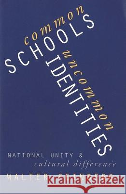 Common Schools/Uncommon Identities: National Unity and Cultural Difference Walter Feinberg 9780300082920