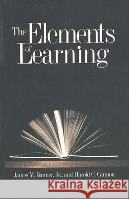 The Elements of Learning James M. Banner Harold Cannon 9780300084528
