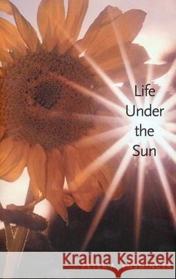 Life Under the Sun Peter A. Ensminger 9780300088045